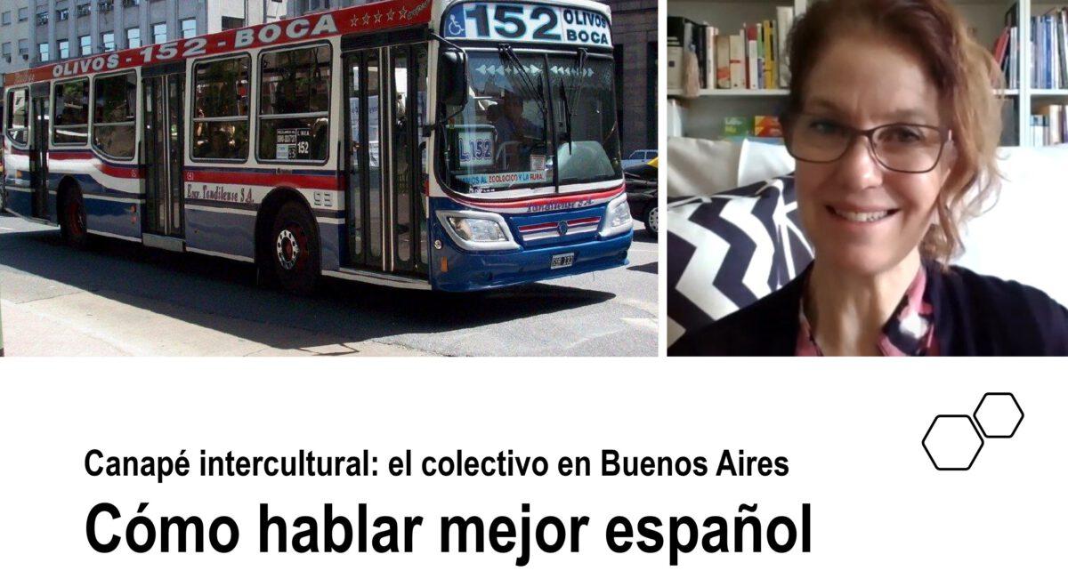 Cómo hablar mejor español: Canapé intercultural – El colectivo en Buenos Aires