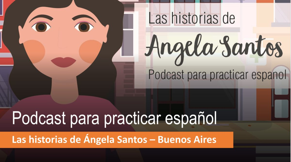 Podcast para practicar español: Las historias de Ángela Santos