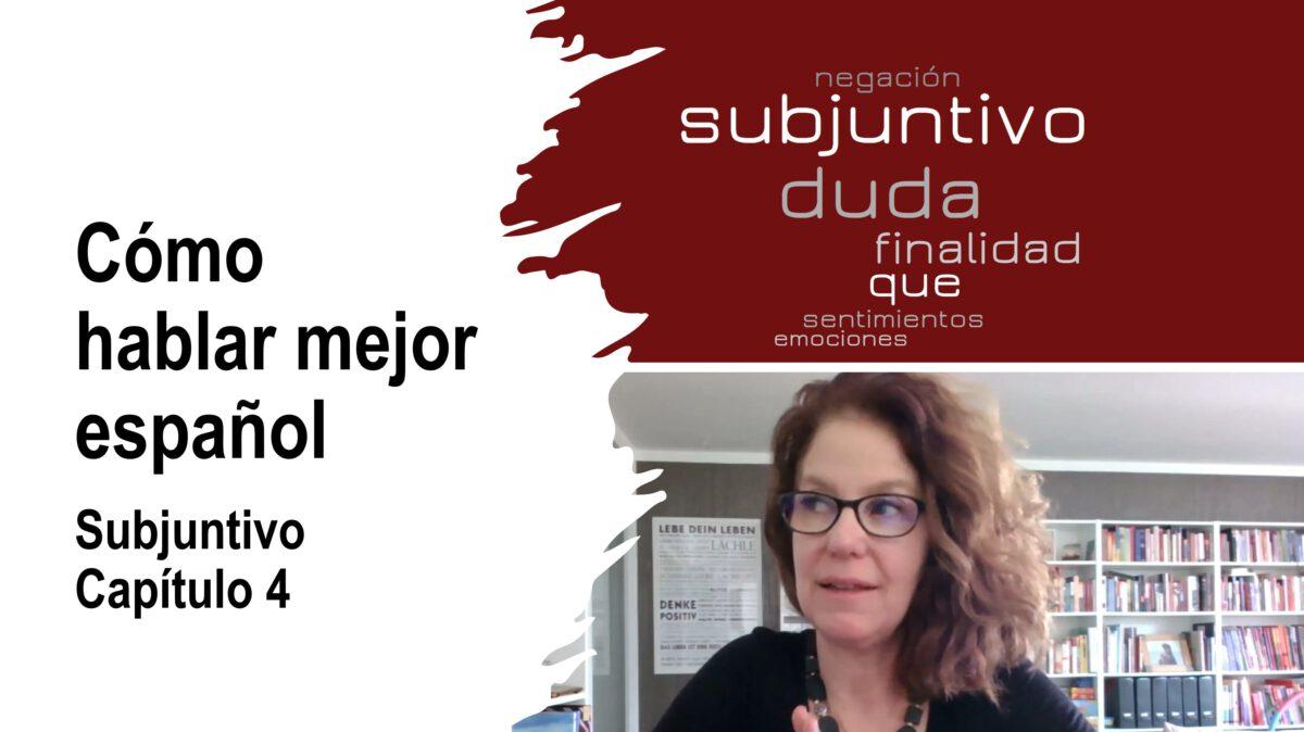 Cómo hablar mejor español: Presente de subjuntivo – capítulo 4