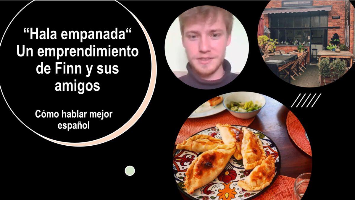 """Cómo hablar mejor español: """"Hala empanada"""" – un emprendimiento de Finn y sus amigos"""