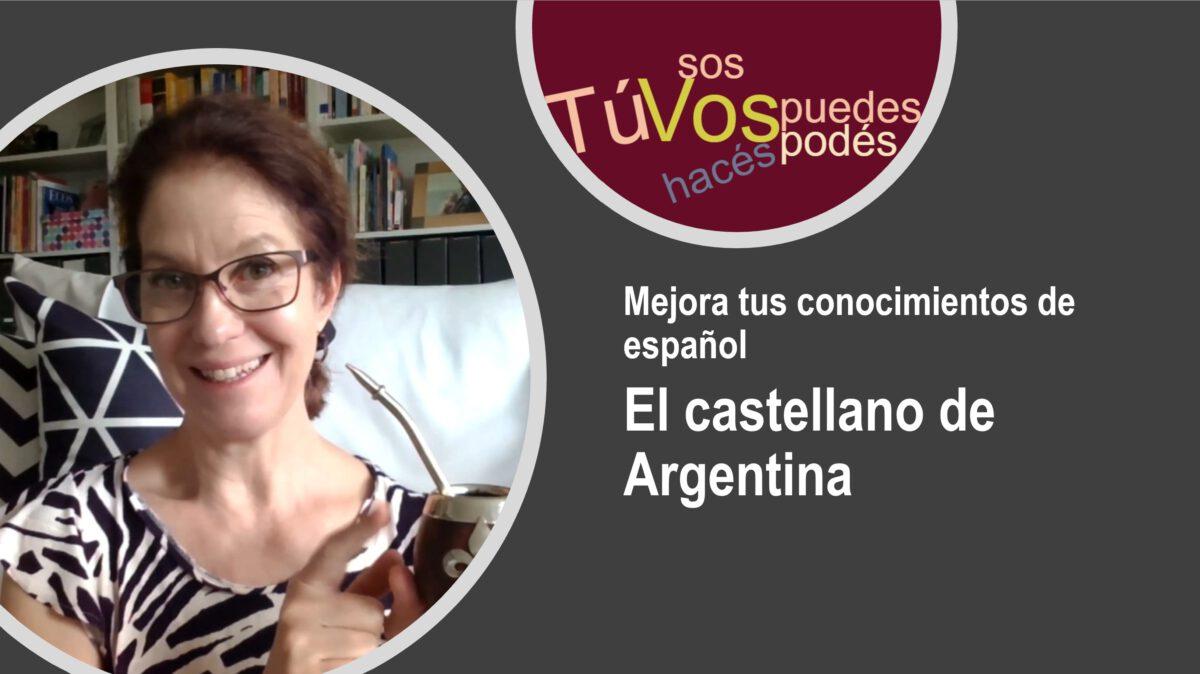 Mejora tus conocimientos de español: El castellano de Argentina